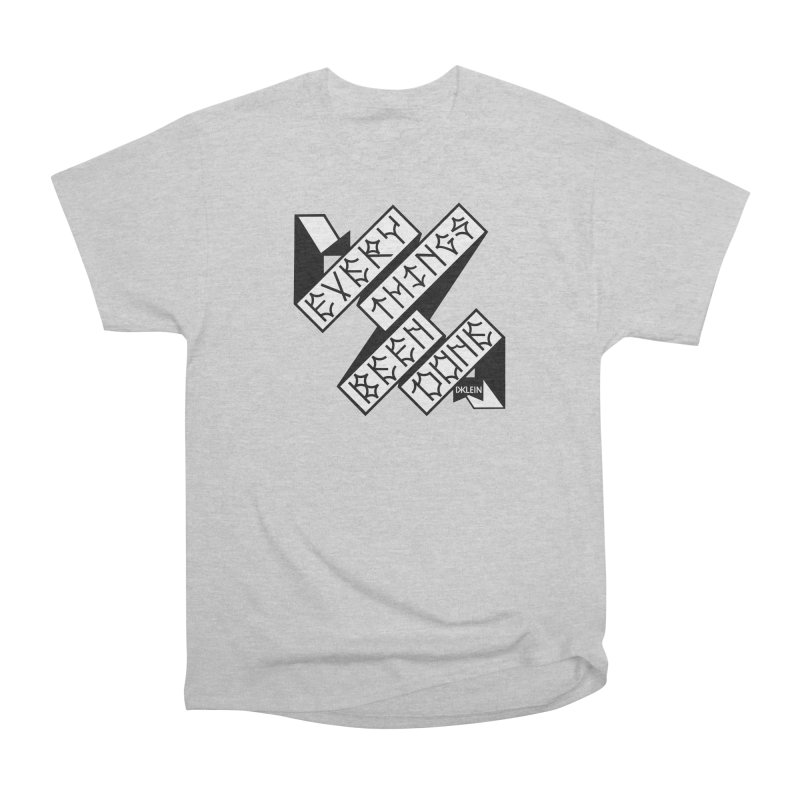 Everythings Been Done Men's Heavyweight T-Shirt by Dustin Klein's Artist Shop