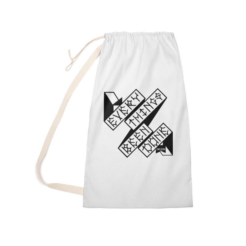 Everythings Been Done Accessories Laundry Bag Bag by Dustin Klein's Artist Shop