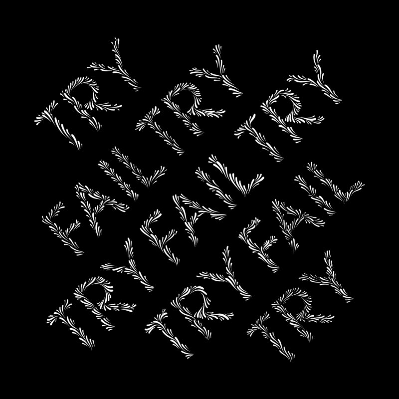 Try Fail Try Men's T-Shirt by Dustin Klein's Artist Shop