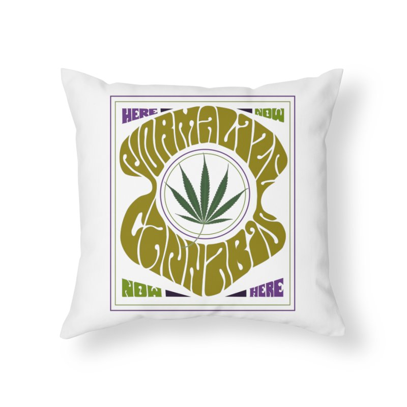 Normalize Cannabis Home Throw Pillow by DustinKlein's Artist Shop