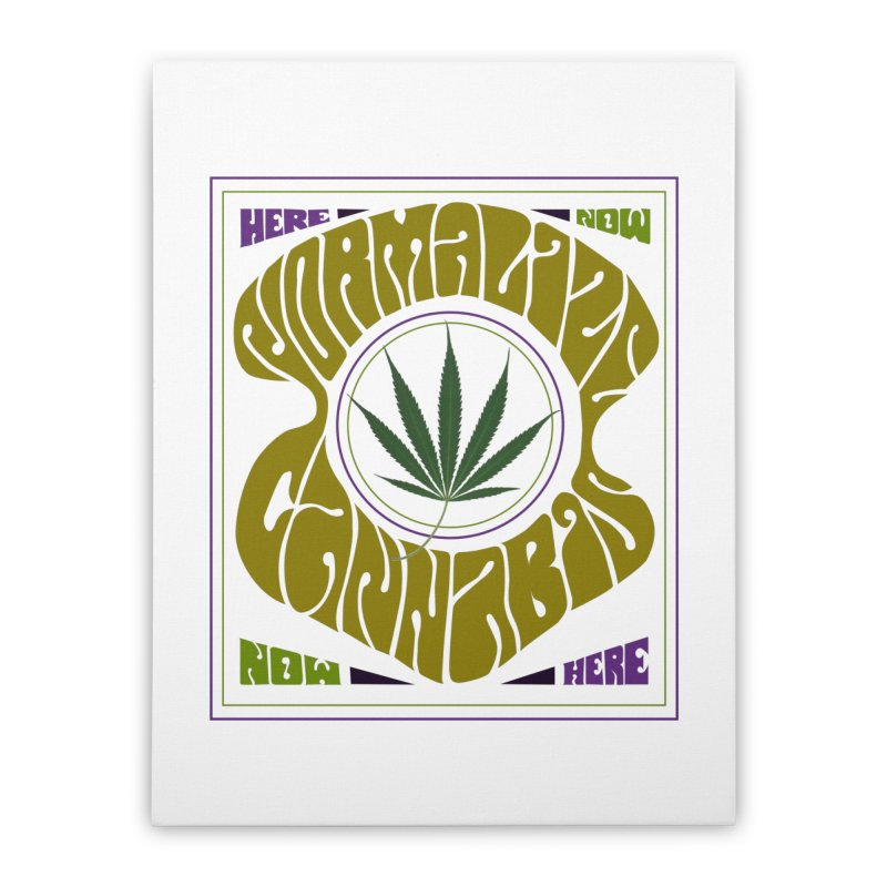 Normalize Cannabis Home Stretched Canvas by Dustin Klein's Artist Shop