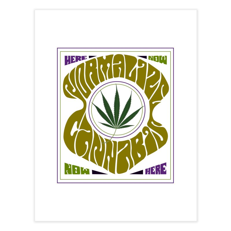 Normalize Cannabis Home Fine Art Print by Dustin Klein's Artist Shop