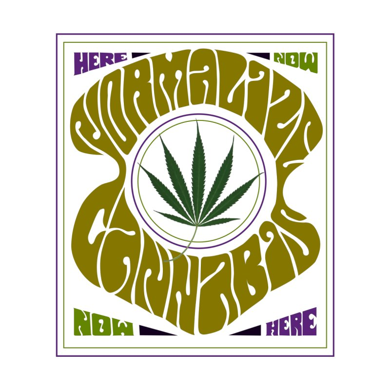 Normalize Cannabis None  by DustinKlein's Artist Shop