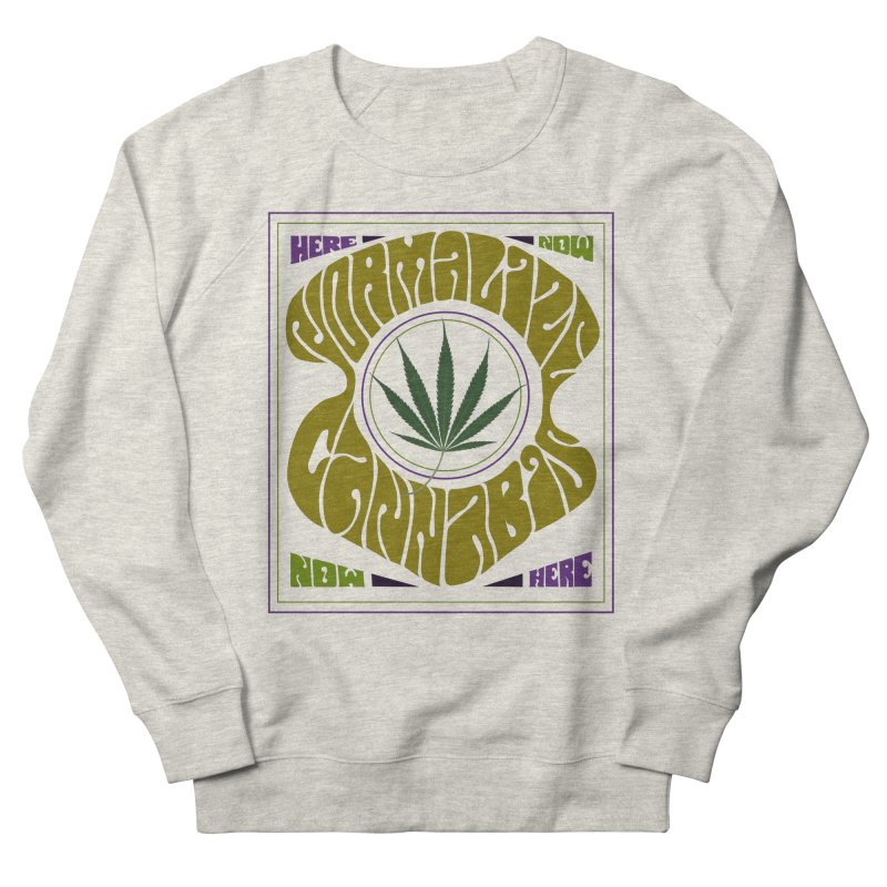 Normalize Cannabis Men's French Terry Sweatshirt by DustinKlein's Artist Shop