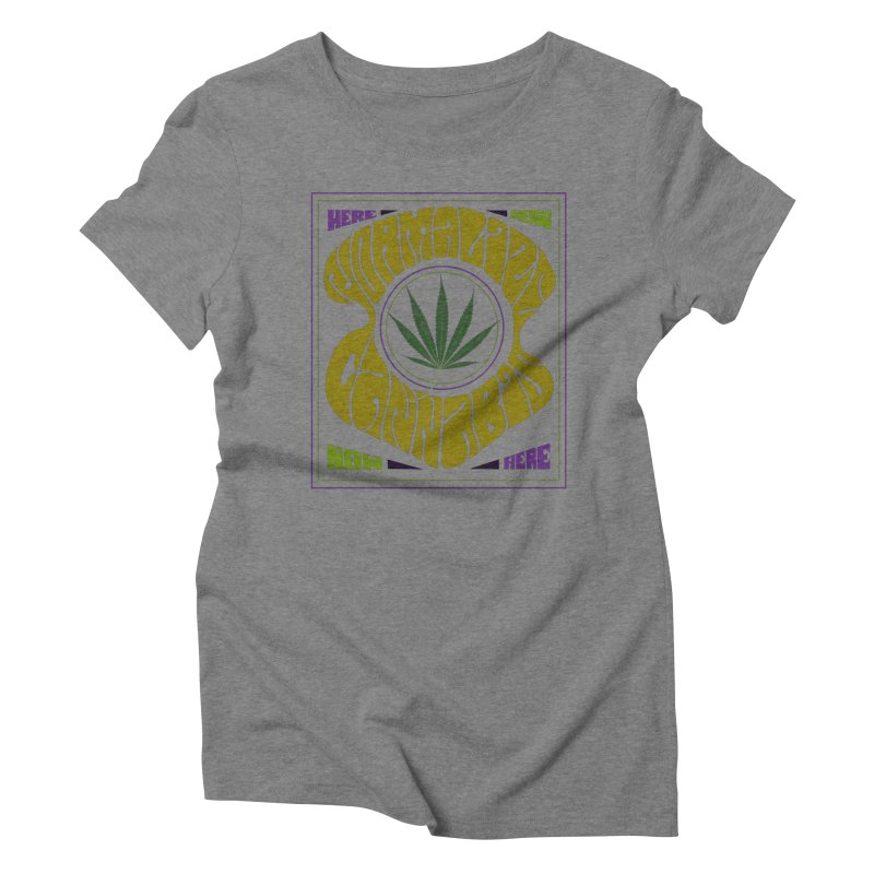 Normalize Cannabis Women's Triblend T-Shirt by DustinKlein's Artist Shop