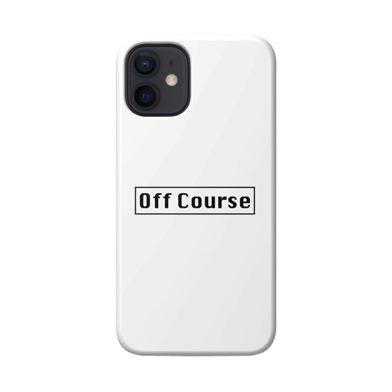 Off Course Accessories Phone Case by Dustin Klein's Artist Shop
