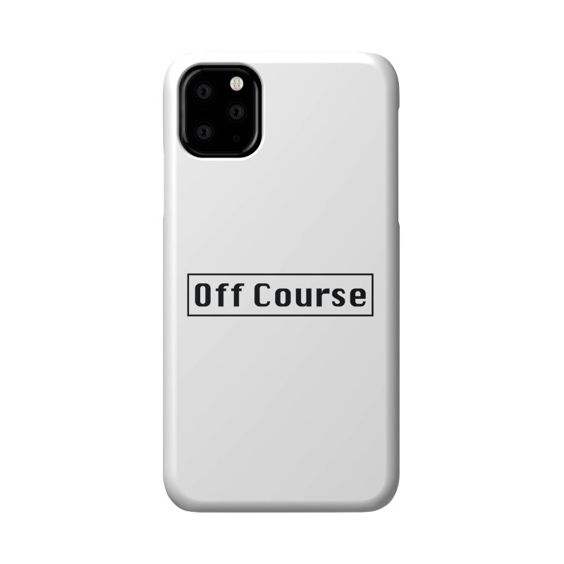 Off Course Accessories Phone Case by Dustin Klein's Artist Shop