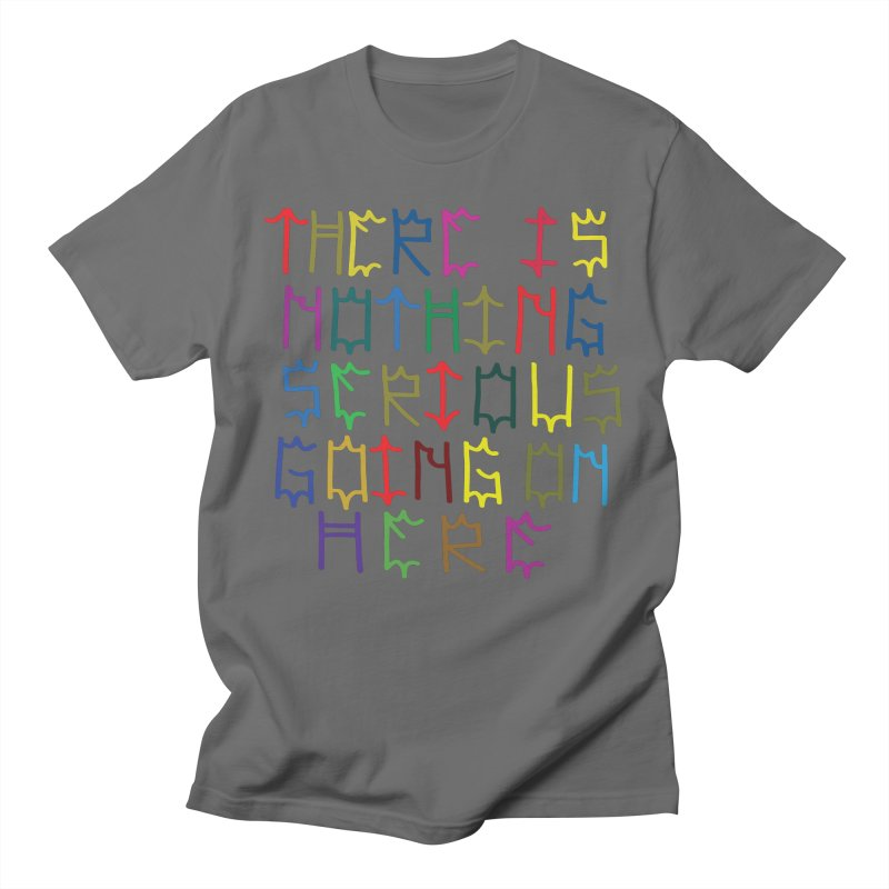 Nothing Serious going on here Men's T-Shirt by Dustin Klein's Artist Shop