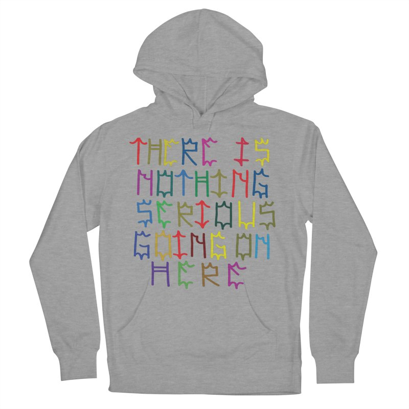 Nothing Serious going on here Men's Pullover Hoody by DustinKlein's Artist Shop