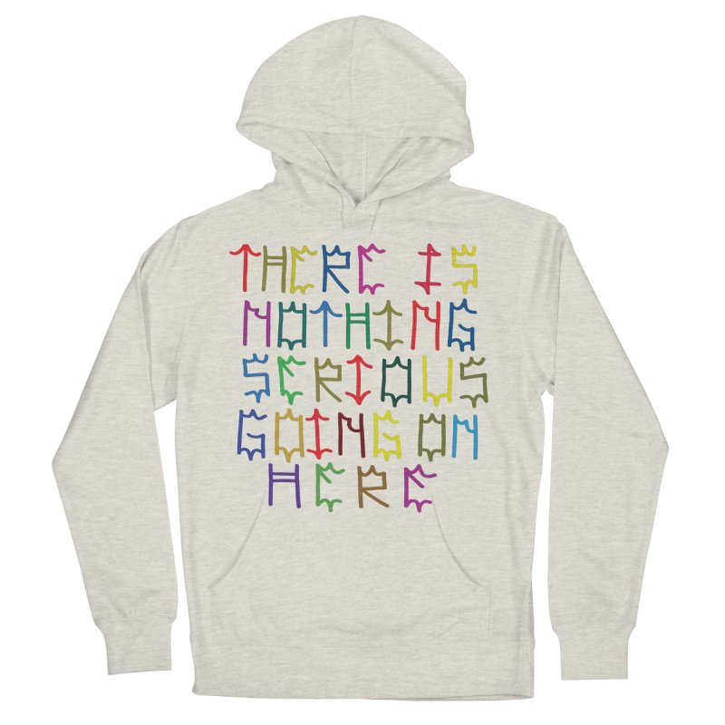Nothing Serious going on here Men's French Terry Pullover Hoody by DustinKlein's Artist Shop
