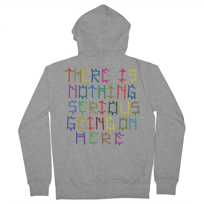 Nothing Serious going on here Women's French Terry Zip-Up Hoody by DustinKlein's Artist Shop