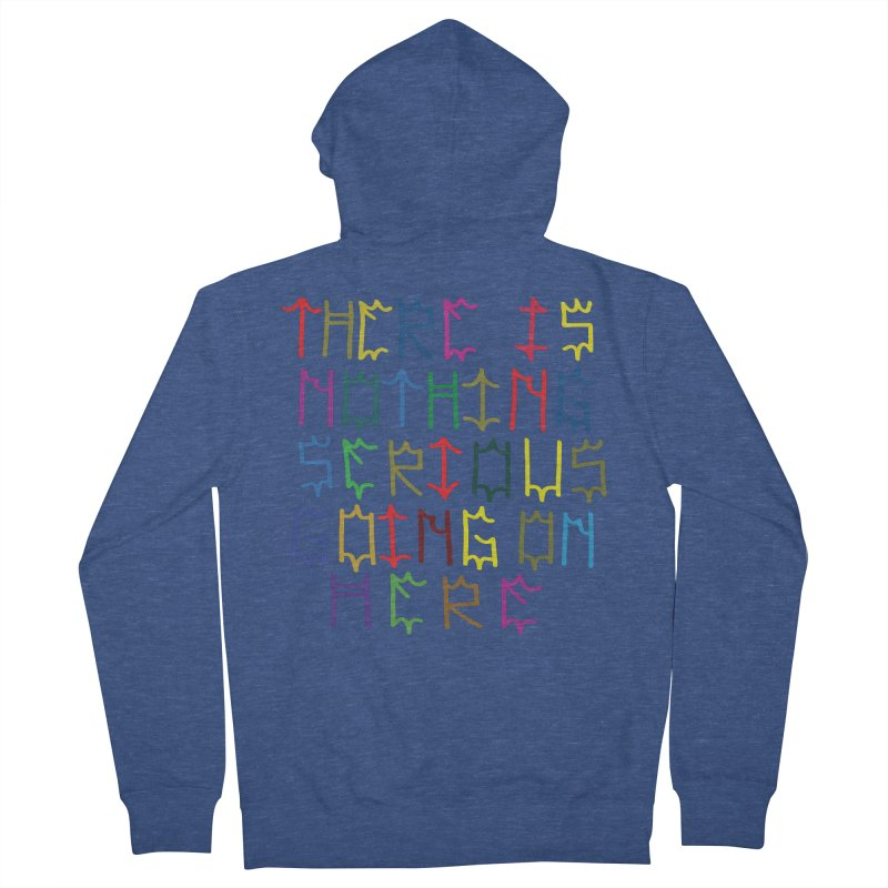 Nothing Serious going on here Men's French Terry Zip-Up Hoody by Dustin Klein's Artist Shop