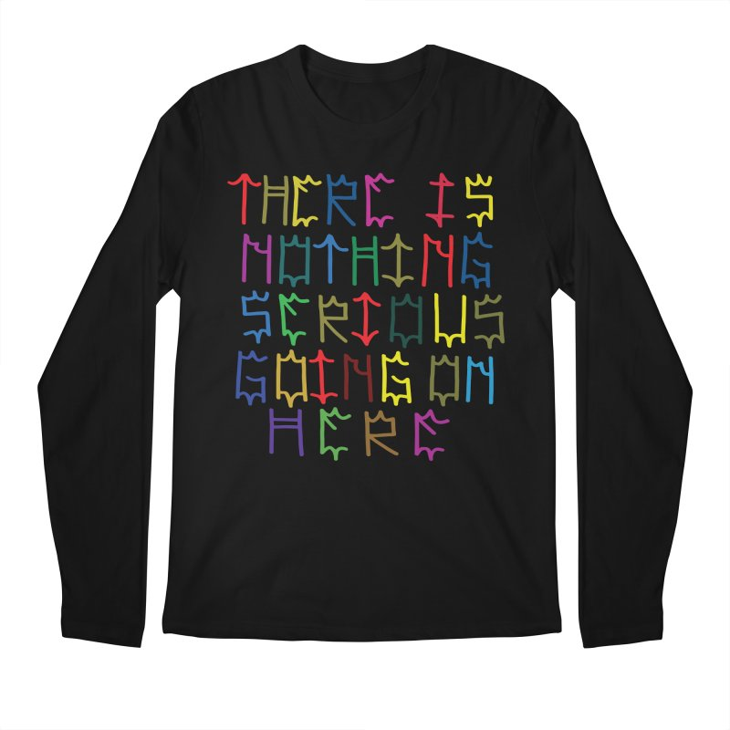 Nothing Serious going on here Men's Regular Longsleeve T-Shirt by DustinKlein's Artist Shop