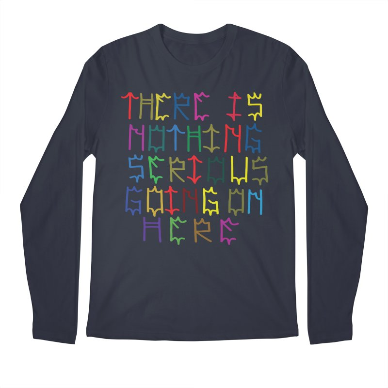 Nothing Serious going on here Men's Longsleeve T-Shirt by DustinKlein's Artist Shop