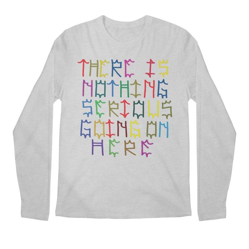 Nothing Serious going on here Men's Regular Longsleeve T-Shirt by Dustin Klein's Artist Shop