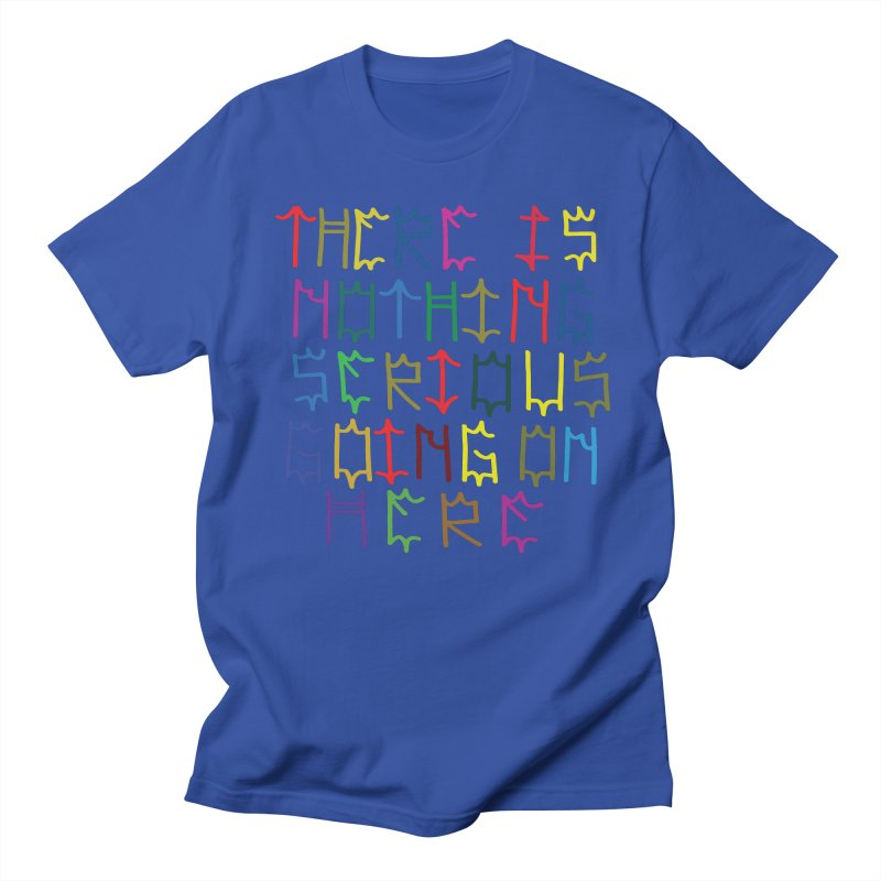 Nothing Serious going on here Men's T-Shirt by DustinKlein's Artist Shop
