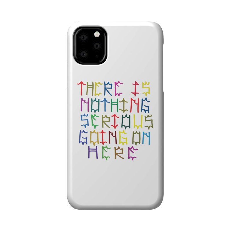 Nothing Serious going on here Accessories Phone Case by Dustin Klein's Artist Shop