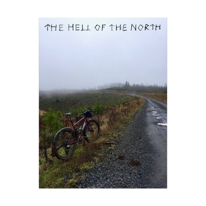 The Hell of the North None  by DustinKlein's Artist Shop