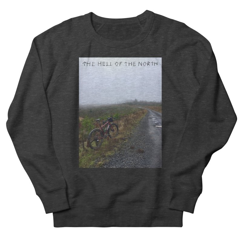 The Hell of the North Women's Sweatshirt by DustinKlein's Artist Shop