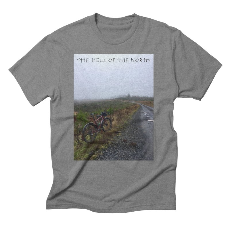 The Hell of the North Men's Triblend T-Shirt by DustinKlein's Artist Shop