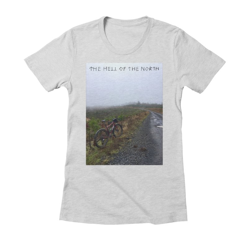 The Hell of the North Women's Fitted T-Shirt by DustinKlein's Artist Shop