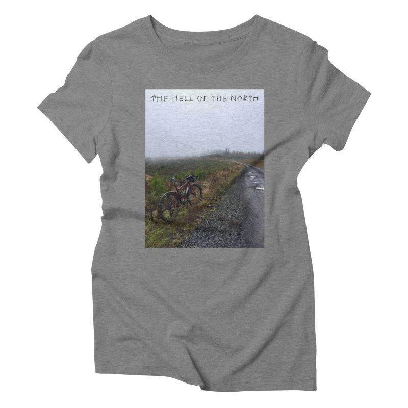 The Hell of the North Women's Triblend T-Shirt by DustinKlein's Artist Shop