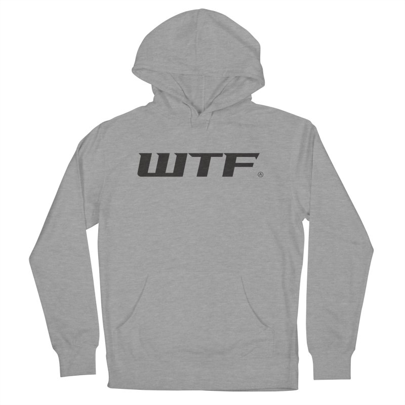 WTF Women's French Terry Pullover Hoody by DustinKlein's Artist Shop