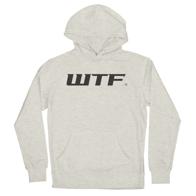 WTF Women's French Terry Pullover Hoody by Dustin Klein's Artist Shop