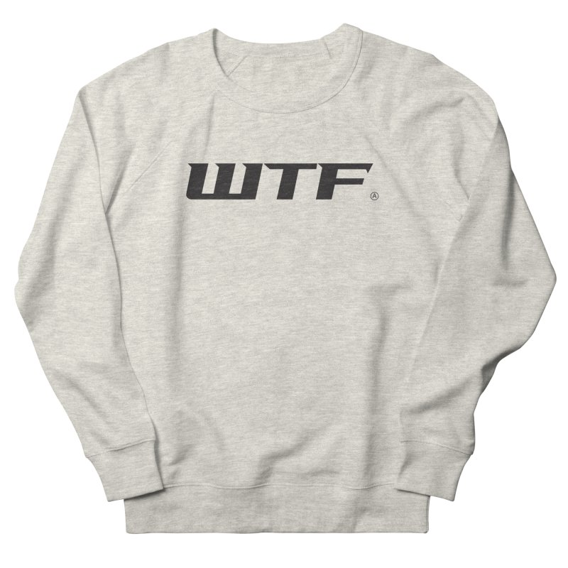 WTF Men's French Terry Sweatshirt by Dustin Klein's Artist Shop