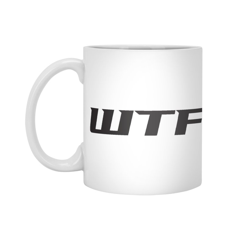 WTF Accessories Standard Mug by Dustin Klein's Artist Shop