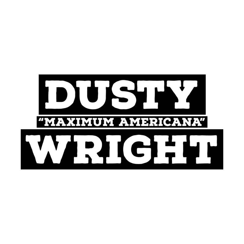 Dusty Wright - Maximum Americana Men's T-Shirt by DustyWright's Artist Shop