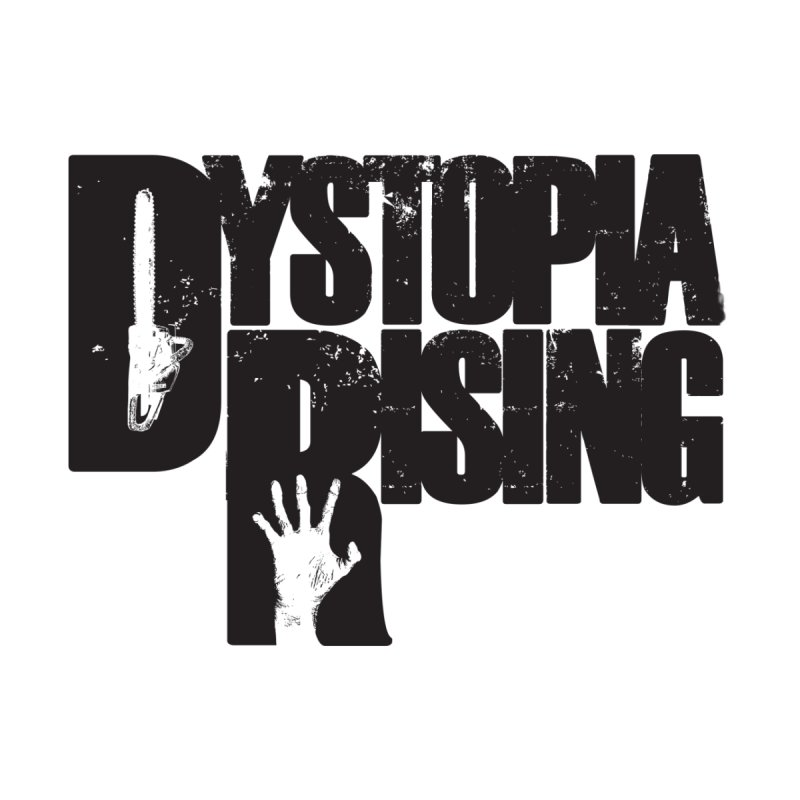 Dystopia Rising   by Dystopia Rising's Artist Shop