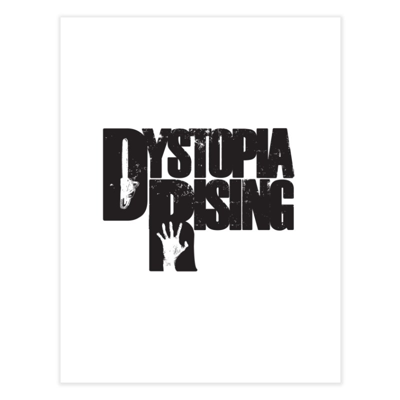 Dystopia Rising Home Fine Art Print by Dystopia Rising's Artist Shop