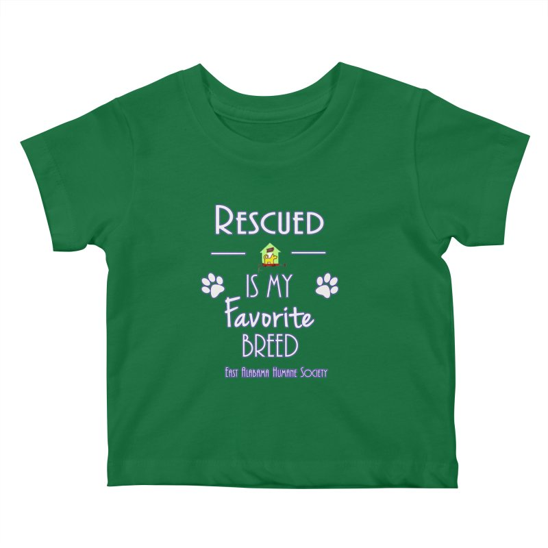 Rescued Is My Favorite Breed Kids Baby T-Shirt by East Alabama Humane Society's Shop