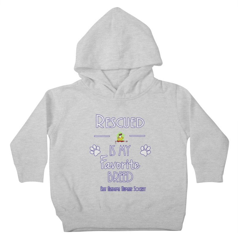 Rescued Is My Favorite Breed Kids Toddler Pullover Hoody by East Alabama Humane Society's Shop