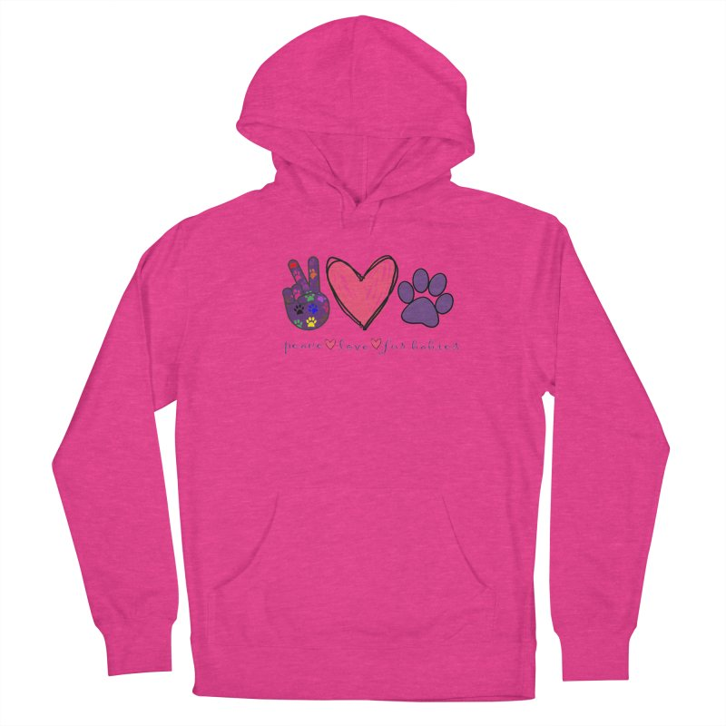 Peace Love Furbabies Women's Pullover Hoody by East Alabama Humane Society's Shop