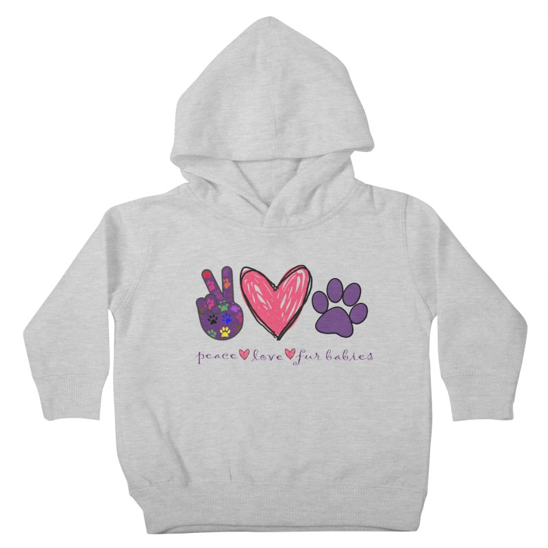 Peace Love Furbabies Kids Toddler Pullover Hoody by East Alabama Humane Society's Shop