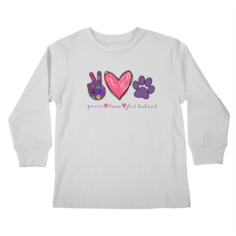 Peace Love Furbabies Kids Longsleeve T-Shirt by East Alabama Humane Society's Shop