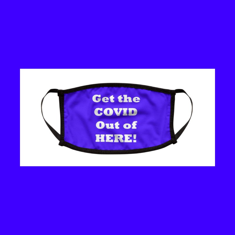 Get the COVID out of here Face Mask Accessories Face Mask by East Alabama Humane Society's Shop