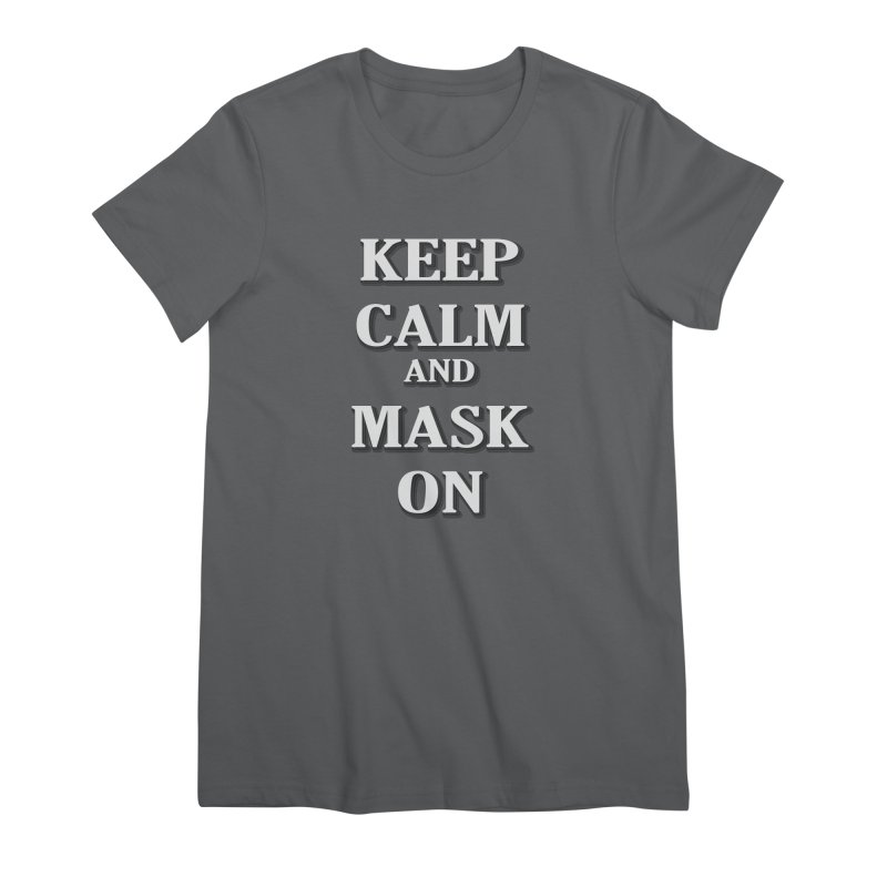 Keep Calm & Mask On Women's T-Shirt by East Alabama Humane Society's Shop