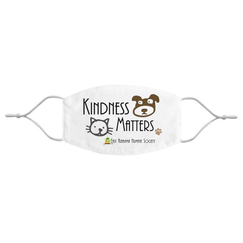 Kindness Matters Accessories Face Mask by East Alabama Humane Society's Shop