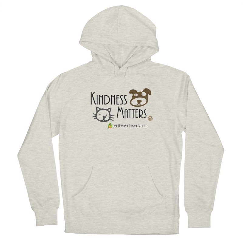 Kindness Matters Men's Pullover Hoody by East Alabama Humane Society's Shop