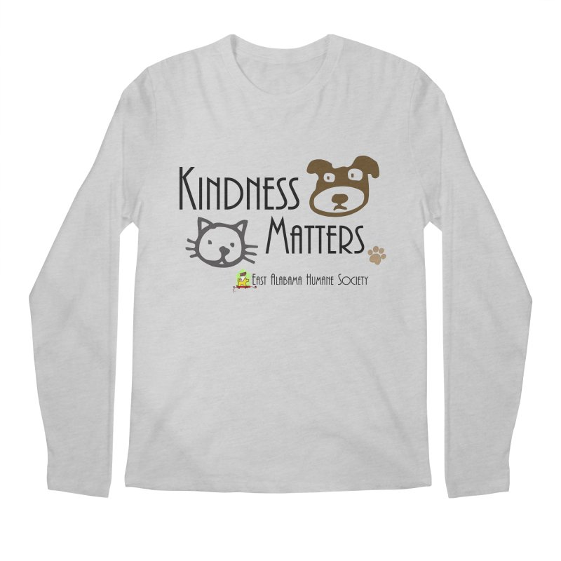 Kindness Matters Men's Longsleeve T-Shirt by East Alabama Humane Society's Shop