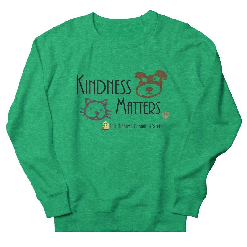 Kindness Matters Women's Sweatshirt by East Alabama Humane Society's Shop