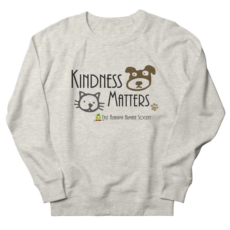 Kindness Matters Men's Sweatshirt by East Alabama Humane Society's Shop