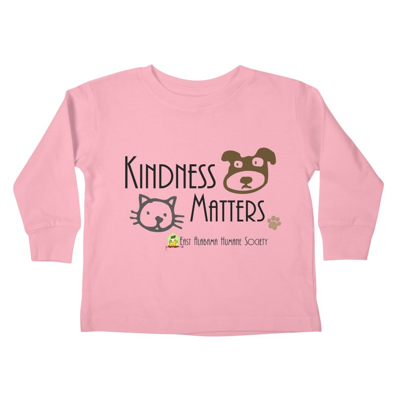 Kindness Matters Kids Toddler Longsleeve T-Shirt by East Alabama Humane Society's Shop