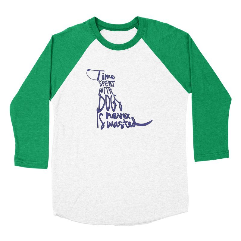 Time Spent with Dogs is Never Wasted Women's Longsleeve T-Shirt by East Alabama Humane Society's Shop