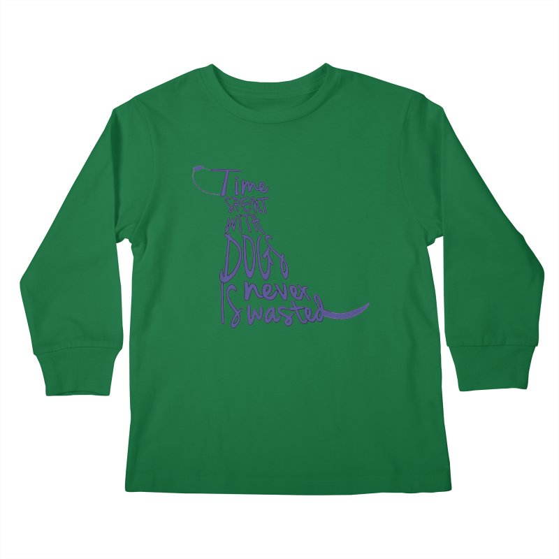 Time Spent with Dogs is Never Wasted Kids Longsleeve T-Shirt by East Alabama Humane Society's Shop