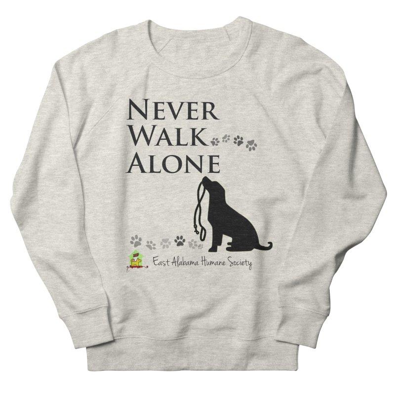 Never Walk Alone Men's Sweatshirt by East Alabama Humane Society's Shop