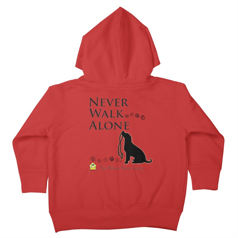 Never Walk Alone Kids Toddler Zip-Up Hoody by East Alabama Humane Society's Shop